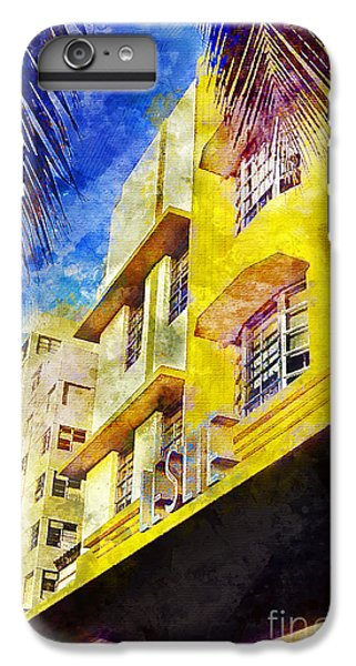 The Leslie Hotel South Beach IPhone 6s Plus Case by Jon Neidert