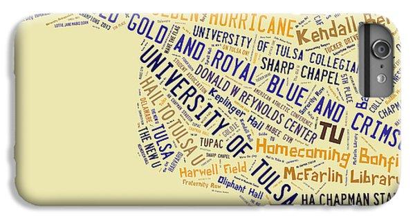 Tu Word Art University Of Tulsa IPhone 6s Plus Case by Roberta Peake