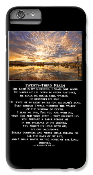 Twenty-third Psalm Prayer IPhone 6s Plus Case by James BO  Insogna
