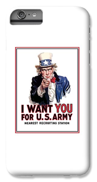 Uncle Sam -- I Want You IPhone 6s Plus Case
