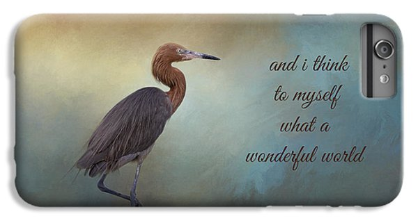 Egret iPhone 6s Plus Case - What A Wonderful World by Kim Hojnacki
