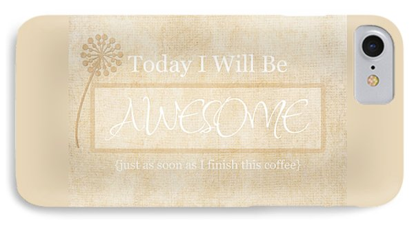 Awesome After Coffee IPhone Case by Inspired Arts