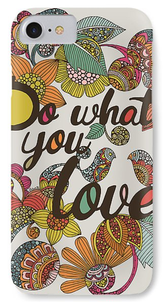 Do What Your Love IPhone Case by Valentina