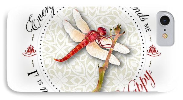 Every Dragonfly I See Reminds Me It Is My Choice To Be Happy. IPhone Case by Amy Kirkpatrick