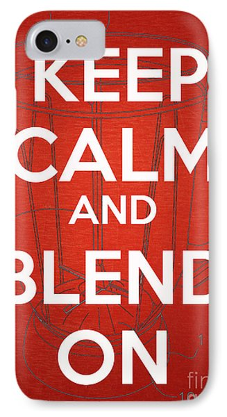 Keep Calm And Blend On Phone Case by Edward Fielding