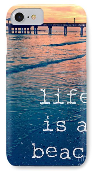 Life Is A Beach IPhone Case by Edward Fielding