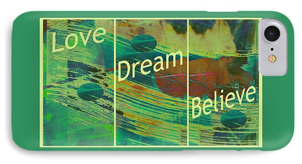 Love Dream Believe IPhone Case