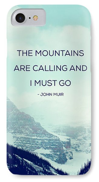 The Mountains Are Calling IPhone Case by Kim Fearheiley