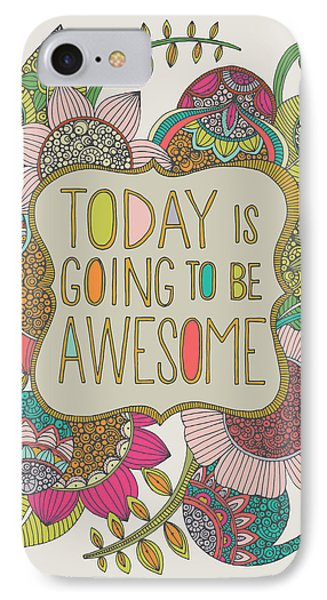 Today Is Going To Be Awesome IPhone Case by Valentina