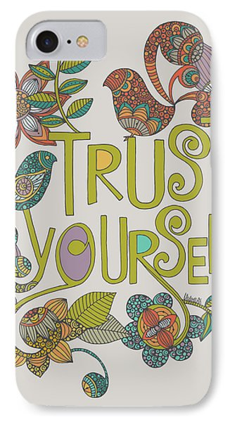 Trust Yourself IPhone Case by Valentina