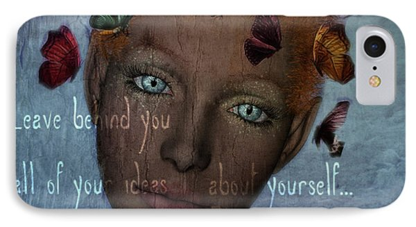 IPhone Case featuring the digital art Leave Behind You All Of Your Ideas About Yourself by Barbara Orenya