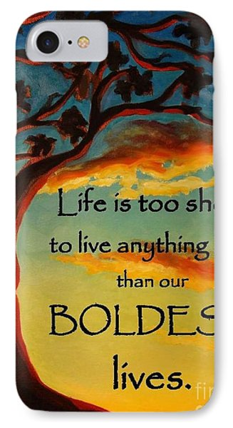 IPhone Case featuring the painting Live Your Boldest Life by Janet McDonald