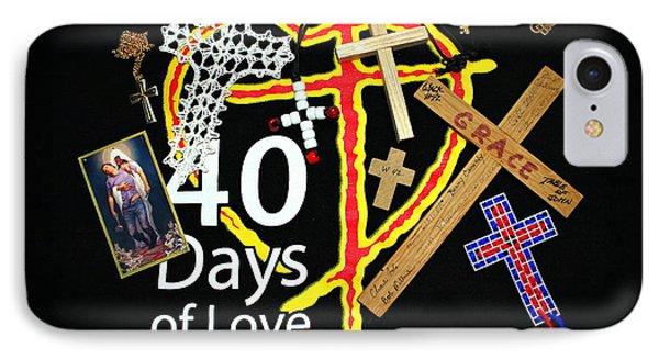 40 Days Of Love IPhone Case by Reid Callaway