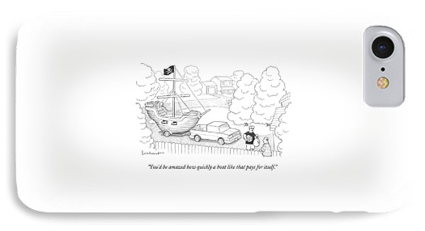 You'd Be Amazed How Quickly A Boat Like That Pays IPhone Case by David Borchart