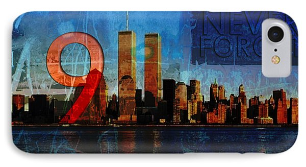 911 Never Forget Phone Case by Anita Burgermeister