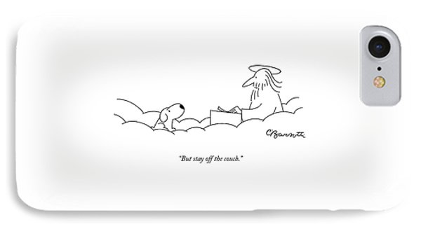But Stay Off The Couch IPhone Case by Charles Barsotti