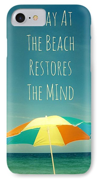 A Day At The Beach Restores The Mind  Phone Case by Maya Nagel