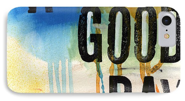 A Good Day- Abstract Painting  IPhone Case by Linda Woods