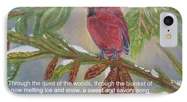 IPhone Case featuring the painting A Tired And Hungry World Hears The Sweet And Savory Song Of A Cardinal by Kimberlee Baxter