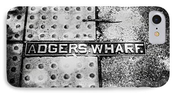IPhone Case featuring the photograph Adgers Wharf by Sennie Pierson