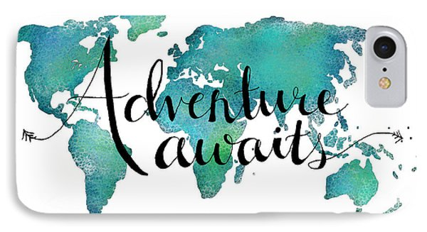Adventure Awaits - Travel Quote On World Map IPhone 7 Case by Michelle Eshleman