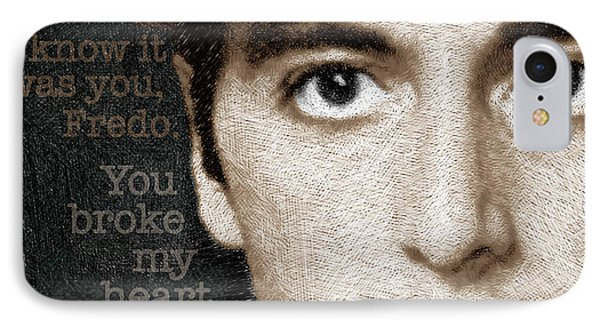 Al Pacino As Michael Corleone And Fredo Quote IPhone Case by Tony Rubino