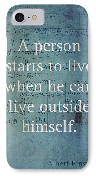 Albert Einstein Quote Person Starts To Live Science Math Formula On Canvas IPhone Case by Design Turnpike