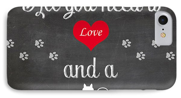 All You Need Is Love And A Cat - Quote IPhone Case by Art Photography