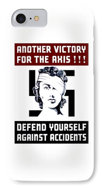 Another Victory For The Axis Defend Yourself Against Accidents Phone Case by War Is Hell Store