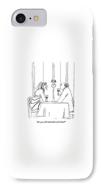 Are You Still Embroiled With Scott? IPhone Case by Richard Cline