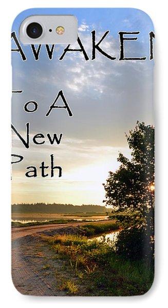 Awaken To A New Path IPhone Case