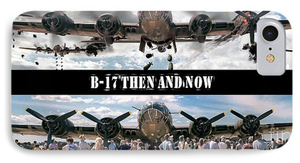 B-17 Then And Now IPhone Case
