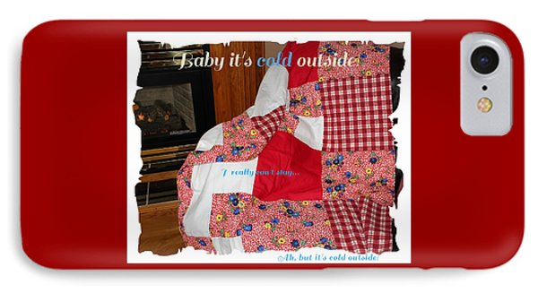 Baby It's Cold Outside Quilt  IPhone Case