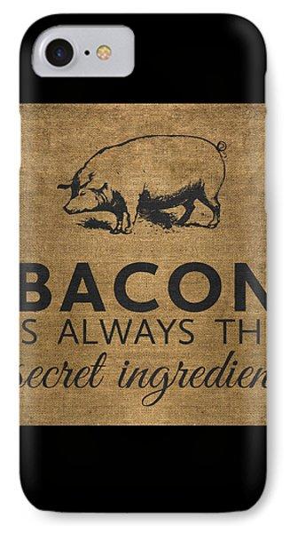 Bacon Is Always The Secret Ingredient IPhone 7 Case by Nancy Ingersoll