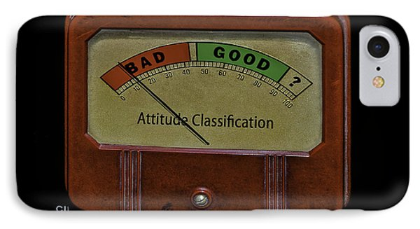 Bad Good Attitude Classification Meter Phone Case by Phil Cardamone