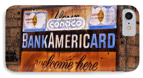 Bankamericard Welcome Here Phone Case by Priscilla Burgers