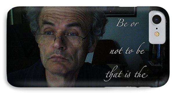 Be Or Not To Be That Is The Question. Phone Case by  Andrzej Goszcz