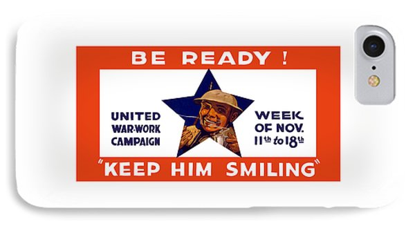 Be Ready - Keep Him Smiling IPhone Case by War Is Hell Store