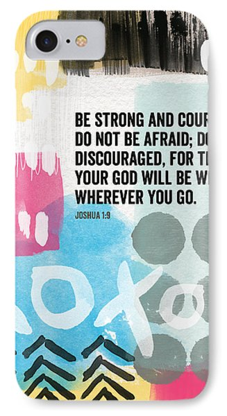 Be Strong And Courageous- Contemporary Scripture Art IPhone Case by Linda Woods