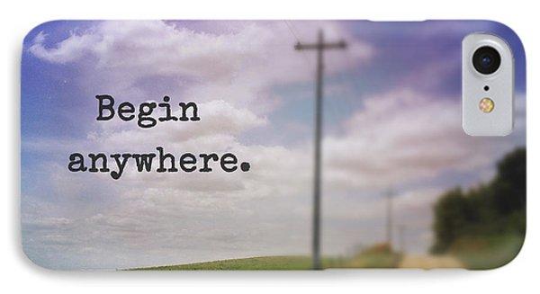 Begin Anywhere IPhone Case