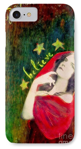 IPhone Case featuring the mixed media Believe by Desiree Paquette