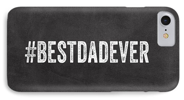 Best Dad Ever-greeting Card IPhone Case by Linda Woods