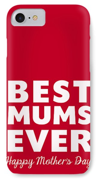 Best Mums Mother's Day Card IPhone Case by Linda Woods