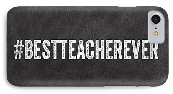 Best Teacher Ever- Greeting Card IPhone Case by Linda Woods