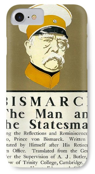Bismarck The Man And The Statesman Poster Showing Portrait Bust Of Otto Von Bismarck German State Phone Case by Edward Penfield