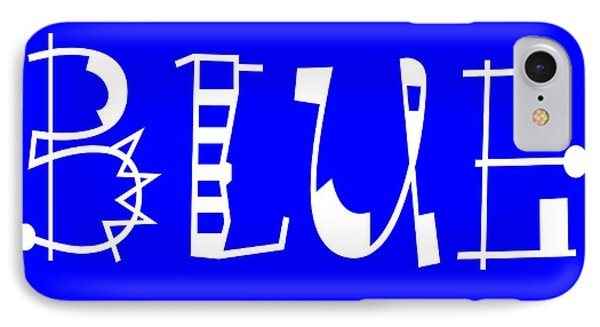 Blue - Primary Color - Letter Art Phone Case by Barbara Griffin