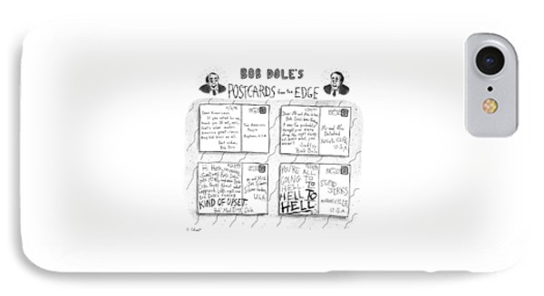 Bob Dole's Post Cards From The Edge IPhone Case by Roz Chast