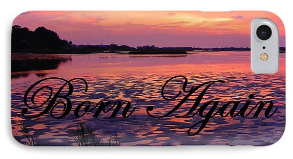 Born Again  Phone Case by Sheri McLeroy