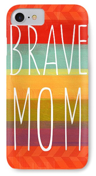 Brave Mom - Colorful Greeting Card IPhone Case by Linda Woods