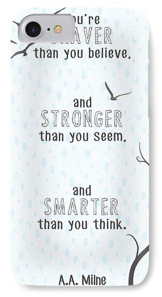 Braver Stronger Smarter IPhone Case by Heather Applegate